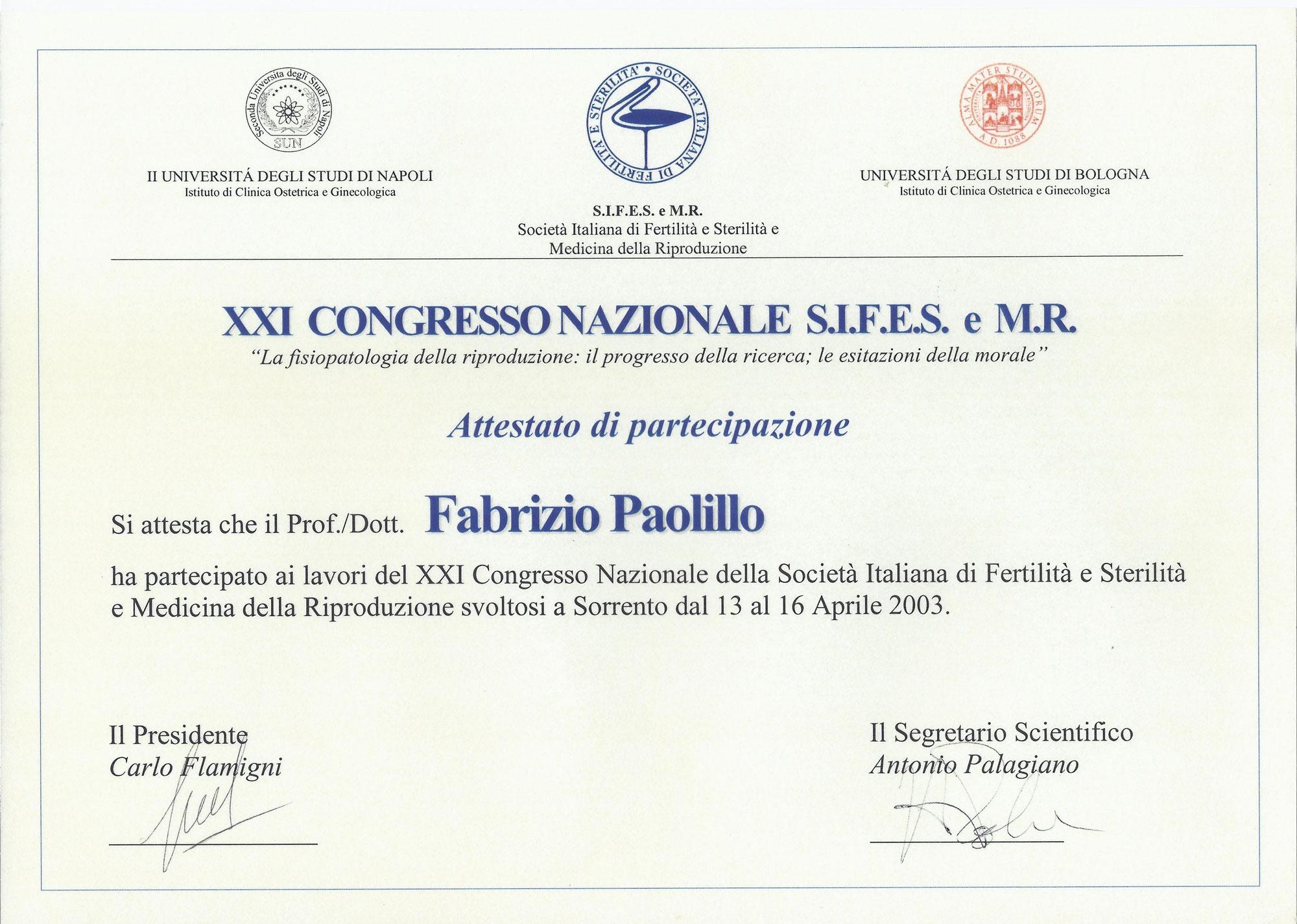 XXII Congresso Nazionale S.I.F.E.S. e M.R. - La fisiopatologia della riproduzione: il progresso della ricerca; le esitazioni della morale.